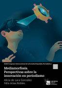 Mediamorfosis: Perspectivas sobre la innovación en periodismo