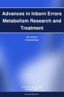 Advances in Inborn Errors Metabolism Research and Treatment: 2011 Edition Pdf/ePub eBook