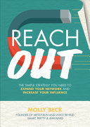 Reach Out The Simple Strategy You Need To Expand Your Network And Increase Your Influence