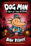 Dog Man: A Tale of Two Kitties: From the Creator of Captain Underpants (Dog Man #3) Book
