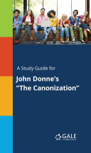 A Study Guide for John Donne s  The Canonization
