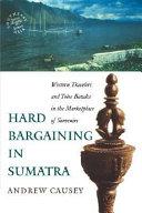 Hard Bargaining in Sumatra
