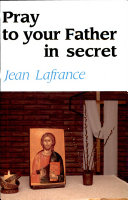 Pray to Your Father in Secret
