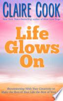 Life Glows On