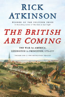link to The British are coming : the war for America, Lexington to Princeton, 1775-1777 in the TCC library catalog