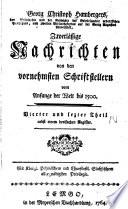 M. Georg Christoph Hambergers ... Zuverlässige nachrichten von den vornehmsten schriftstellern vom anfange der welt bis 1500. Mit einer vorrede ... des herrn professors Gesner