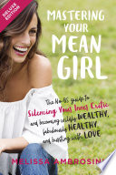 """""""Mastering Your Mean Girl Deluxe: The No-BS Guide to Silencing Your Inner Critic and Becoming Wildly Wealthy,Fabulously Healthy, and Bursting with Love"""" by Melissa Ambrosini"""