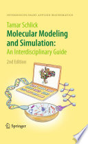 """""""Molecular Modeling and Simulation: An Interdisciplinary Guide: An Interdisciplinary Guide"""" by Tamar Schlick"""