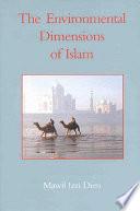 The Environmental Dimensions of Islam