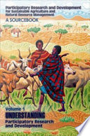 Participatory Research And Development For Sustainable Agriculture And Natural Resource Management Understanding Participatory Research And Development