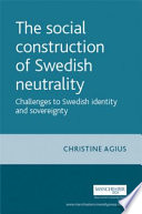 The Social Construction of Swedish Neutrality  : Challenges to Swedish Identity and Sovereignty