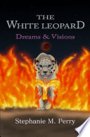 The White Leopard  Dreams   Visions Book