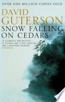 """Snow Falling on Cedars"" by David Guterson"