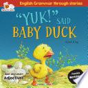 Yuk  Said Baby Duck  English grammar through stories