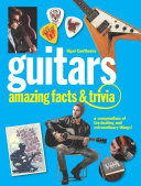 Guitars  Amazing Facts and Trivia