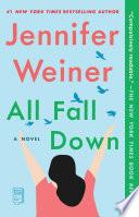 """""""All Fall Down: A Novel"""" by Jennifer Weiner"""