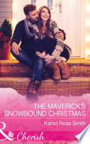 The Maverick s Snowbound Christmas  Mills   Boon Cherish   Montana Mavericks  The Great Family Roundup  Book 5