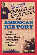 More Unsolved Mysteries of American History Book