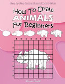 How To Draw Animals For Beginners  Step by Step Instructions with Art Grids  Learn To Draw Animals  Easy Step by Step Drawing Guide for Kids   Adults