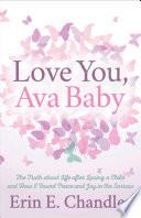 Love You, Ava Baby