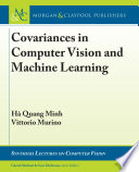Covariances In Computer Vision And Machine Learning Book PDF