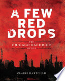 link to A few red drops : the Chicago Race Riot of 1919 in the TCC library catalog