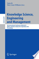 Knowledge Science, Engineering and Management  : 4th International Conference, KSEM 2010, Belfast, Northern Ireland, UK, September 1-3, 2010, Proceedings