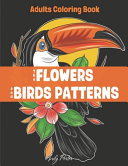 Adults Coloring Book   the Flowers and Birds Patterns