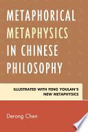 Metaphorical Metaphysics in Chinese Philosophy