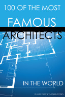 100 of the Most Famous Architects in the World Pdf/ePub eBook
