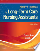 """""""Mosby's Textbook for Long-Term Care Nursing Assistants E-Book"""" by Sheila A. Sorrentino"""