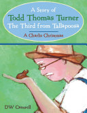 A Story of Todd Thomas Turner the Third from Tallapoosa: A ...