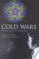 """""""Cold Wars: The Fight Against the Common Cold"""" by David Arthur John Tyrrell, Michael Fielder"""