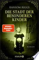 Die Stadt der besonderen Kinder  : Roman