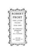 Robert Frost: The later years, 1938-1963