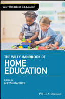 The Wiley Handbook of Home Education
