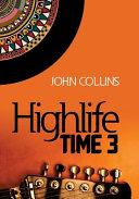 Highlife Time 3