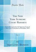 The New York Supreme Court Reports  Vol  1