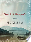 Not Yet Drown d  A Novel