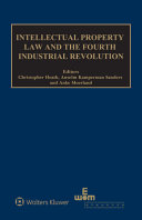 Intellectual Property Law and the Fourth Industrial Revolution Book