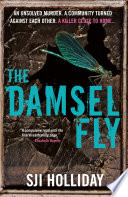 The Damselfly  : A gripping and unnerving crime thriller