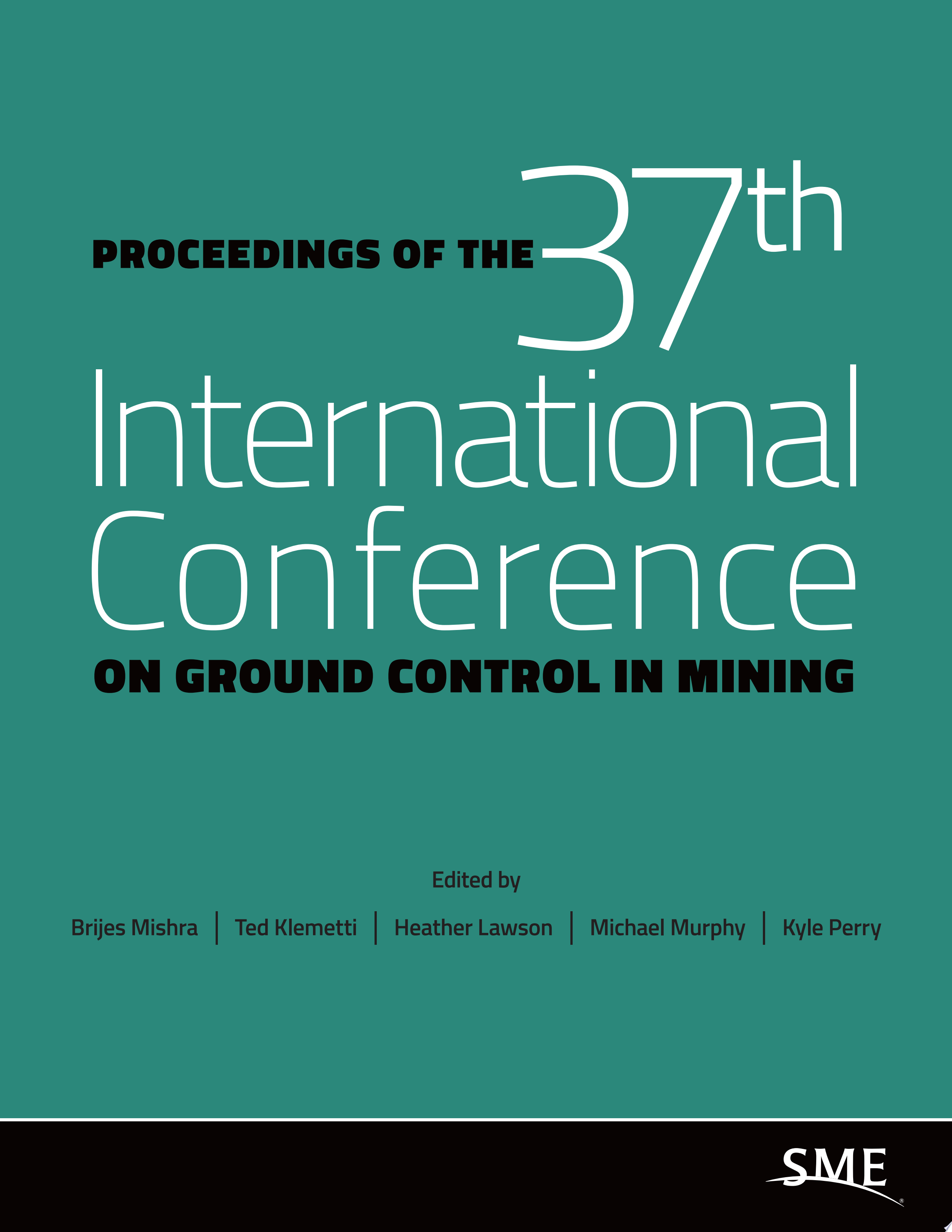 Proceedings of the 37th International Conference on Ground Control in Mining