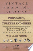 Pheasants  Turkeys and Geese  Their Management for Pleasure and Profit