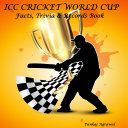 ICC CRICKET WORLD CUP   Facts  Trivia   Records Book