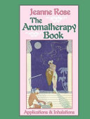 Aromatherapy Book  The  Applications and Inhalations