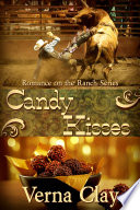 Candy Kisses Book 4 Of Romance On The Ranch Series