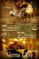 Candy Kisses: Book 4 of Romance on the Ranch Series