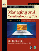 Mike Meyers Comptia A Guide To Managing And Troubleshooting Pcs Third Edition Exams 220 701 220 702