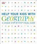 link to Help your kids with geography : a unique step-by-step visual guide in the TCC library catalog