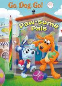Paw Some Pals  Netflix  Go  Dog  Go   Book